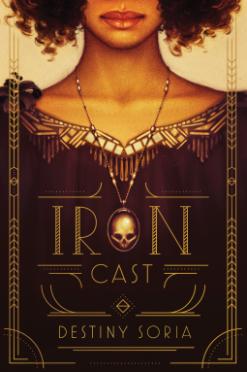 https://heartfullofbooks.com/2016/09/26/review-iron-cast-by-destiny-soria/